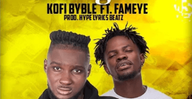 Kofi Byble – Dangote Ft Fameye mp3 download(Prod by HypeLyrix)