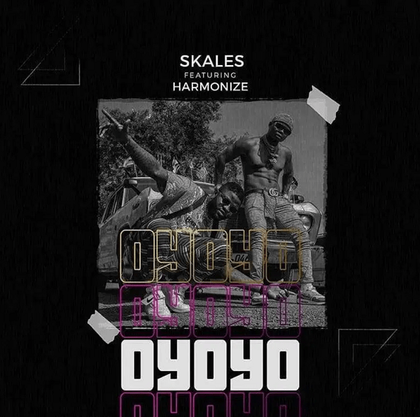 Skales – Oyoyo Ft Harmonize mp3 download (Prod. by Chopstix)