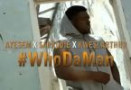 Ayesem x Sarkodie x Kwesi Arthur – Who Da Man (Cover)