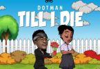 Dotman – Till I Die mp3 download (Prod. by Vstix)