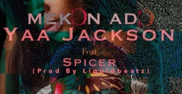 Yaa Jackson – Mekon Ado Ft Spicer mp3 download