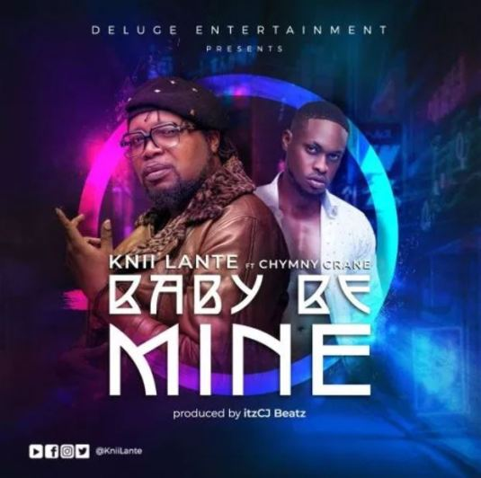 Knii Lante – Baby Be Mine Ft Chymny Crane mp3 download