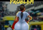 Magnito – Problem mp3 download (Prod. by Juwhiz)