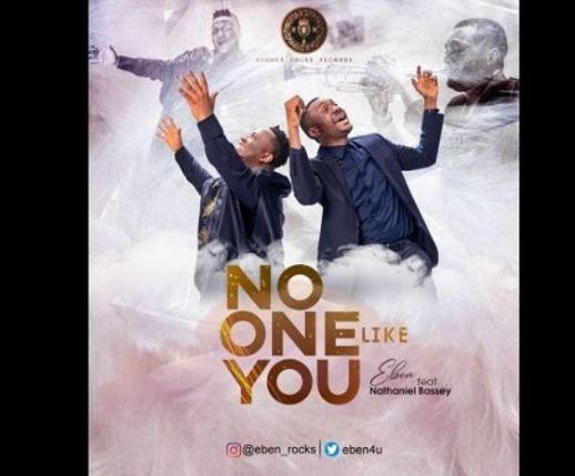 Download Video Eben Ft Nathaniel Bassey – No One Like You mp3