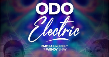 Emelia Brobbey – Odo Electric Ft Wendy Shay mp3 download