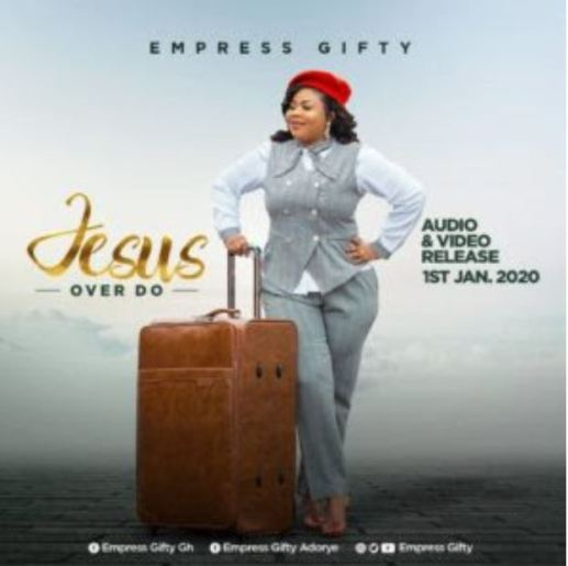 Empress Gifty – Jesus Over Do mp3 download