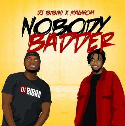 DJ Bibini – Nobody Badder Ft Magnom mp3 download