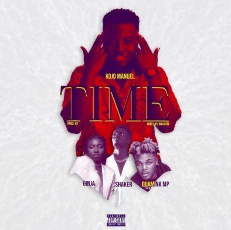 Kojo Manuel – Time Ft Quamina MP x Shaker & Ginja mp3 download