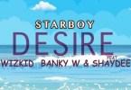 Wizkid – Desire Ft Banky W x Shaydee mp3 download