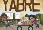Kofi Mole – Yabre ft Fameye mp3 download