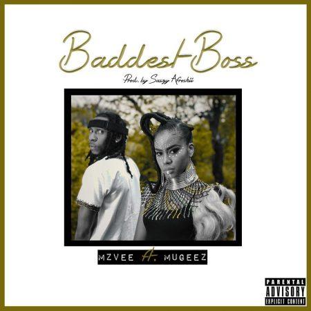Mzvee – Baddest Boss Ft Mugeez mp3 download