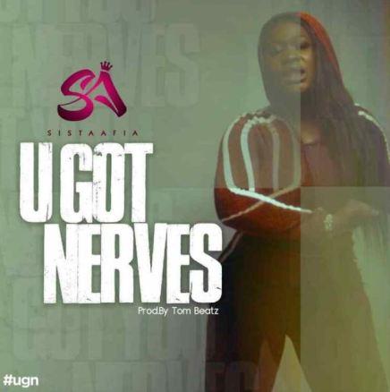 Sista Afia You Got Nerves mp3 download