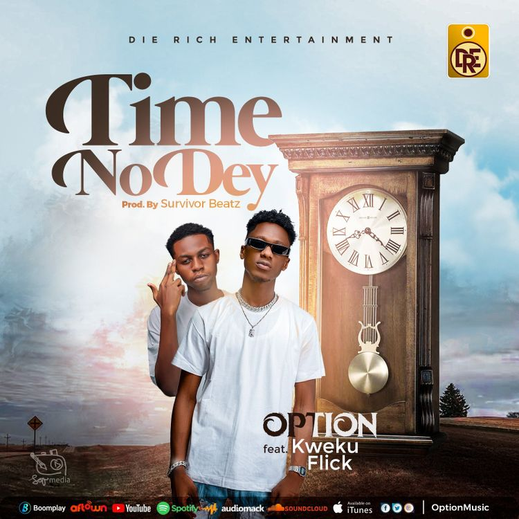 Option – Time No Dey Ft Kweku Flick (Prod. by Survivor Beatz)