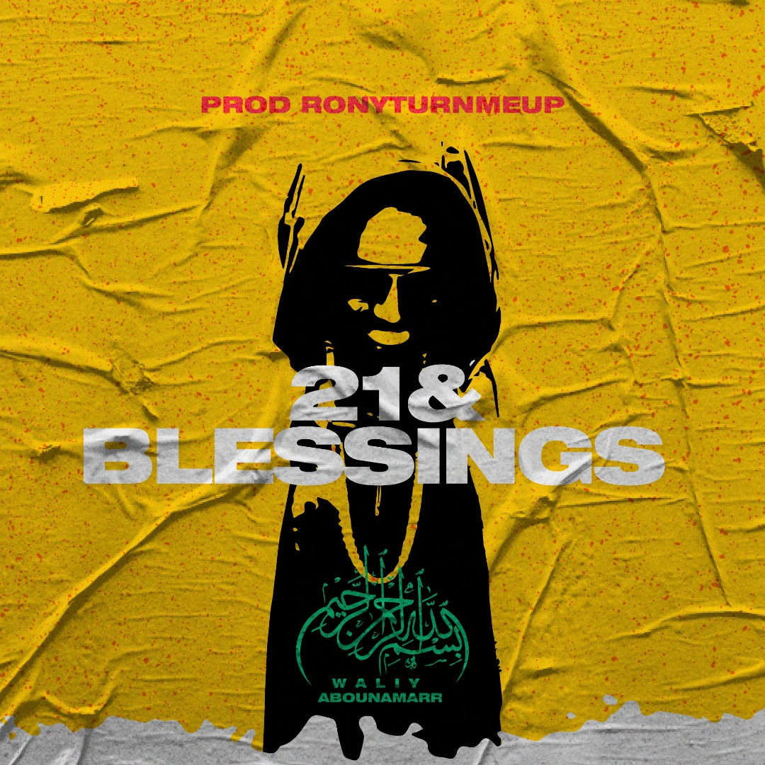 Waliy Abounamarr – 21 And blessings (Prod. by RonyTurnMeUp)