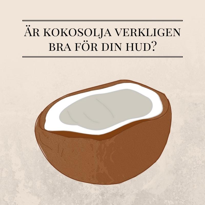 Kokosolja - är det verkligen bra för din hud?