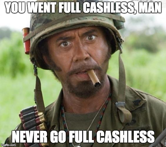 Never Go Full Cashless