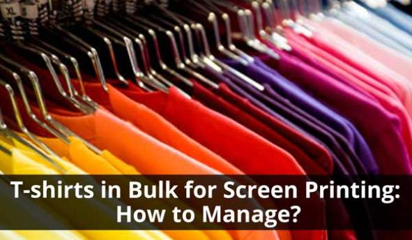t-shirts in bulk for screen printing: how to manage?