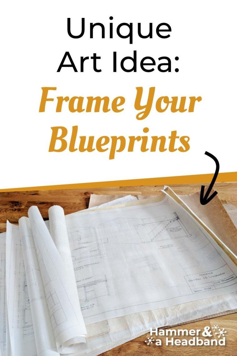 Unique art idea - frame your house blueprints