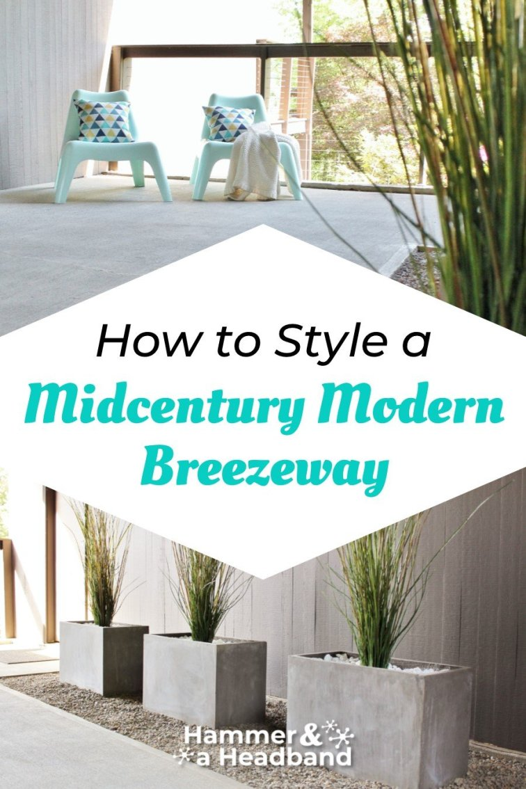 How to style a mid-century modern breezeway