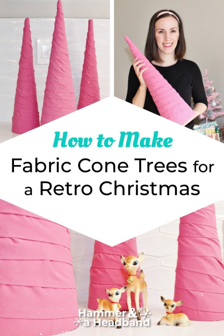 How to make fabric cone trees for a retro Christmas