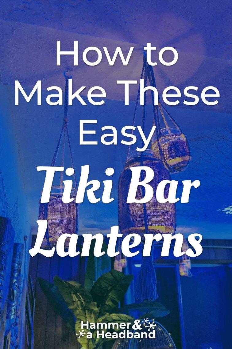 How to make these easy tiki bar lanterns