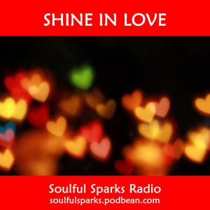 Shine in Love on Soulful-Sparks Radio on Feb-12-2017