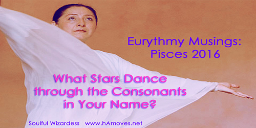 Eurythmy Musings: Pisces 2016