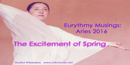 Eurythmy Musings: Aries 2016