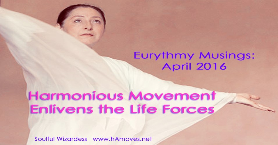 Eurythmy Musings: April 2016