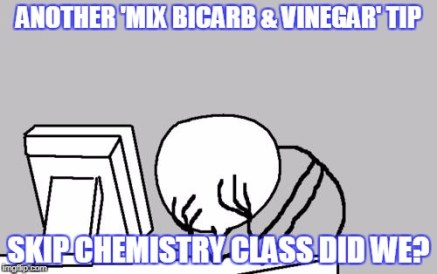 natural and chemical-free cleaning meme- a person holds his head in his hands at the idea of mixing vinegar and bicarb to clean
