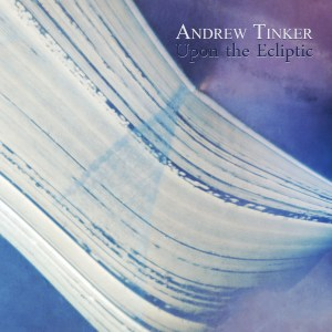 """""""Upon the Ecliptic"""" by Andrew Tinker"""