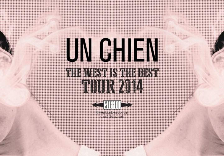 Un Chien The West is the Best Tour 2014