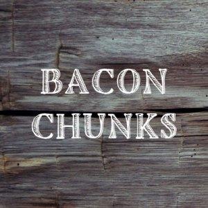Bacon Chunks