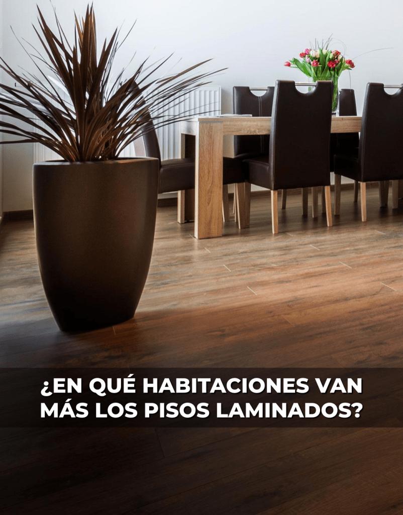 ¿En qué habitaciones van más los pisos laminados?