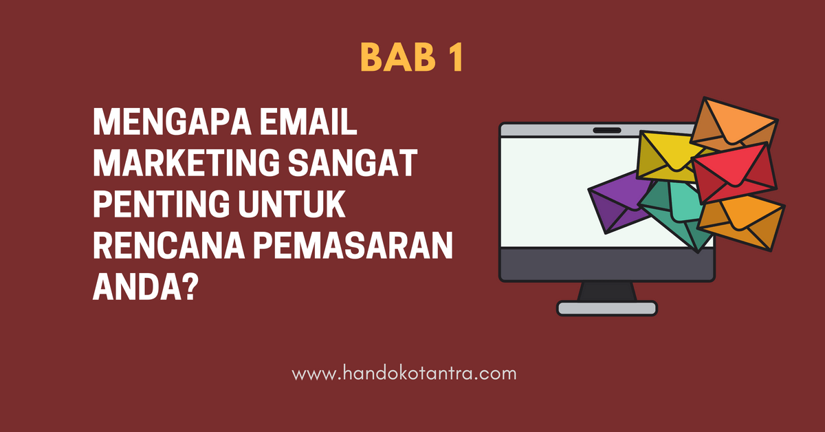 Mengapa Email Marketing Sangat Penting untuk Rencana Pemasaran Anda