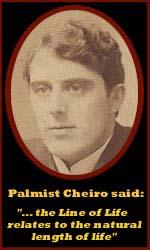 Handlezer Cheiro is o.a. bekend geworden door zijn opvatting dat de levenslijn relateerd zou zijn aan de lengte van het leven.