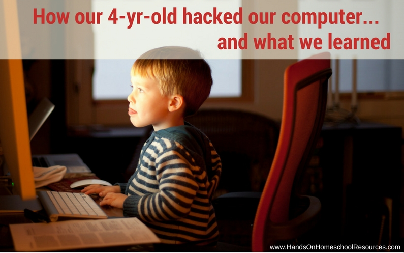 How Our 4-yr-old Hacked Our Computer…and What We Learned