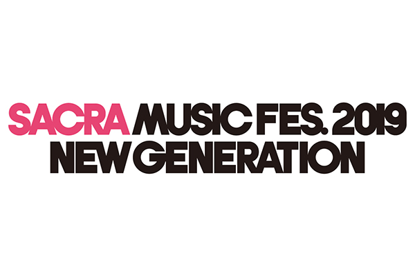 SACRA MUSIC FES.2019–NEW GENERATION-