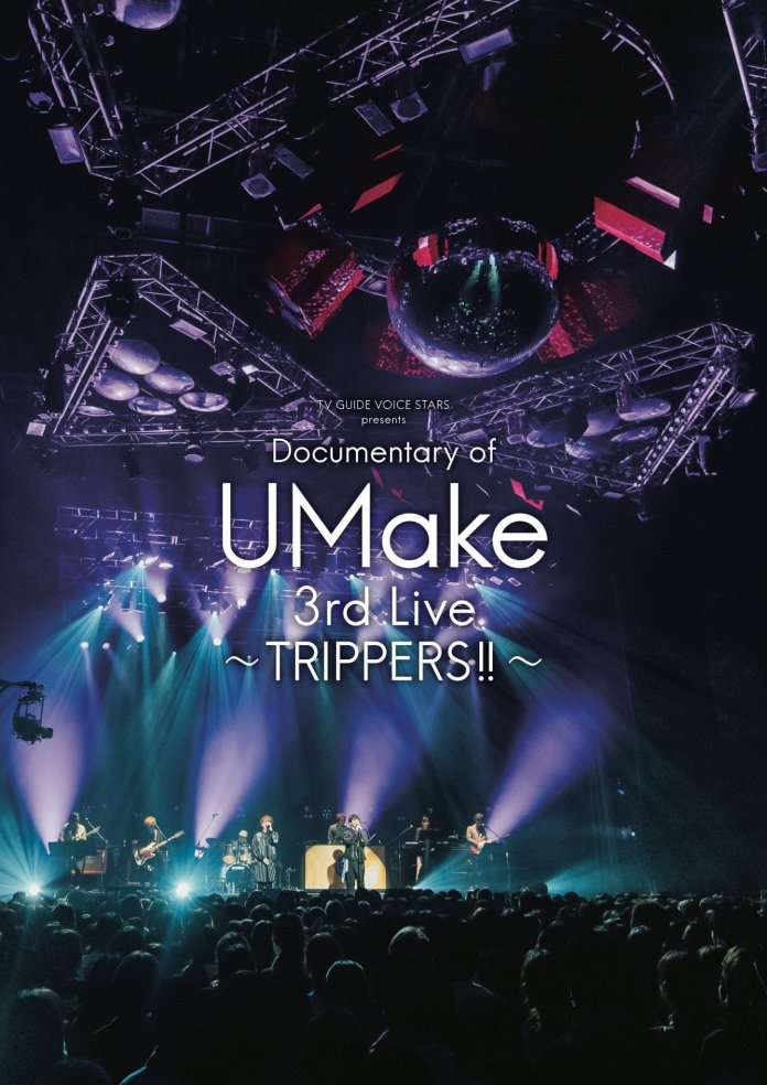 Documentary of UMake 3rd Live ~TRIPPERS!!
