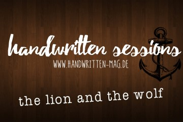 Handwritten Sessions - handwritten sessions: The Lion and the Wolf - My fathers eyes
