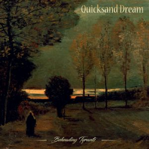 quicksand-dream-beheading-tyrants
