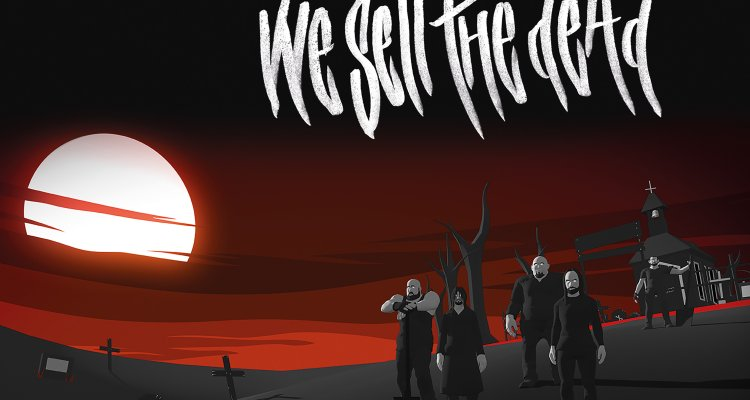 We Sell The Dead