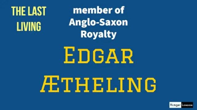 Last Anglo-Saxon Royalty