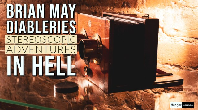 Brian May Diableries photo exhibition stereoscopic adventures in hell - review Single Day Exhibition