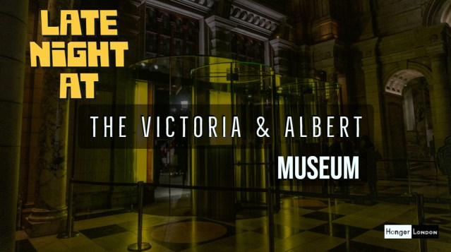 Late night at the V and A Museum