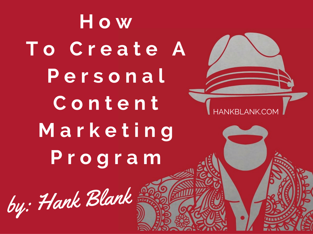 How To Create A Personal Content Marketing Program
