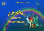 Märchen unterm Regenbogen - Kurzgeschichten