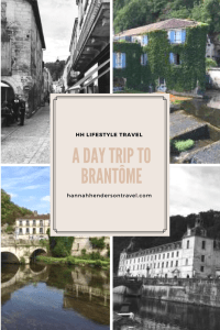 A Day Trip to Brantôme - HH Lifestyle Travel