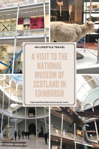 A visit to the National Museum in Edinburgh - HH Lifestyle Travel
