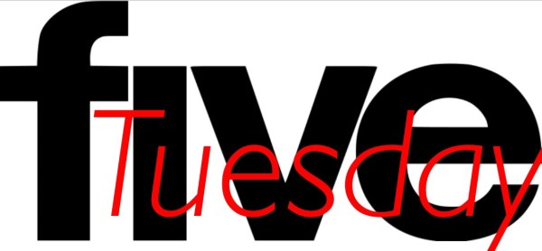 Tuesday in Five